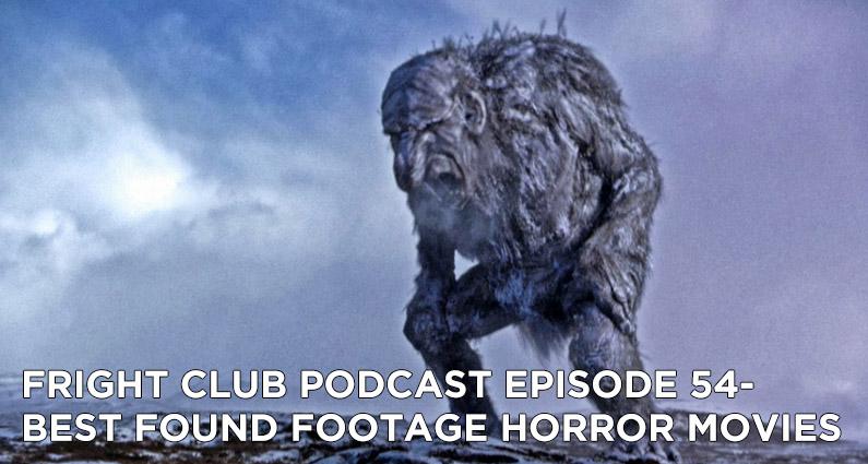 FC 54- Best Found Footage Horror Movies