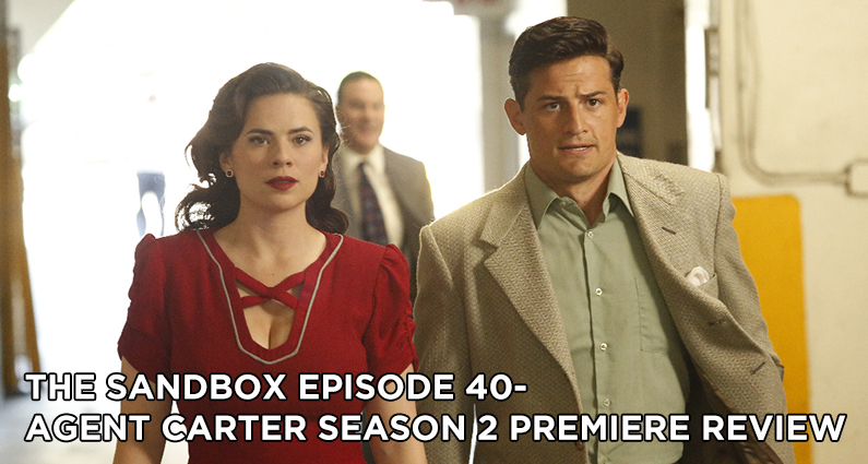 SB40 – Agent Carter S2E1-E2 – The Lady in the Lake and A View in the Dark Review
