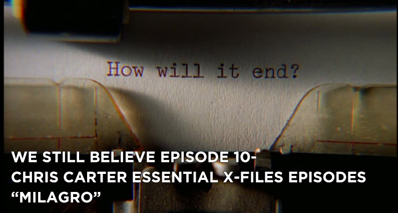 "WSB 10-The X-Files S6E18 ""Milagro"""