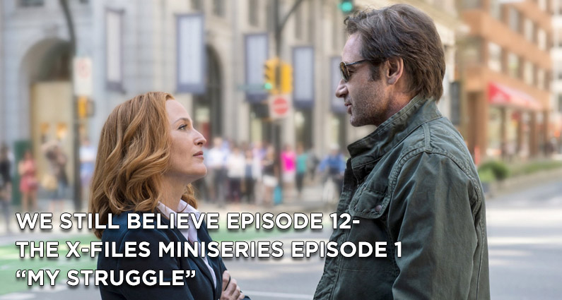 "WSB 12- The X-Files Miniseries Episode 1 ""My Struggle"" Review"