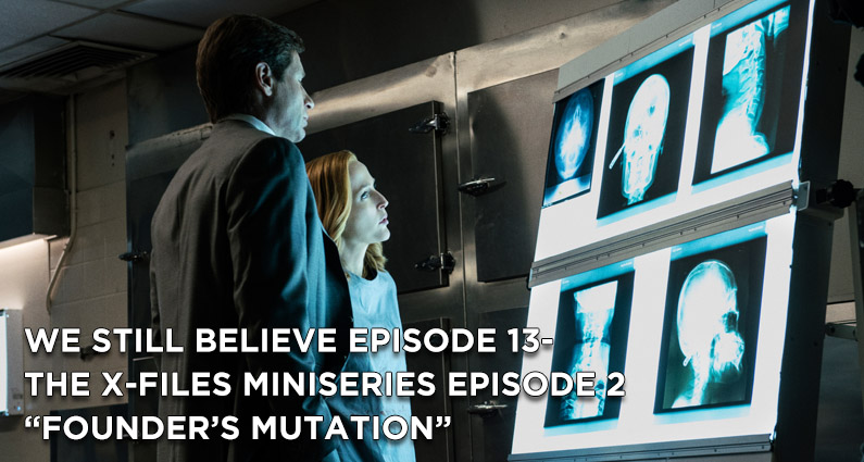 "WSB 13- The X-Files Miniseries Episode 2 ""Founder's Mutation"" Review"