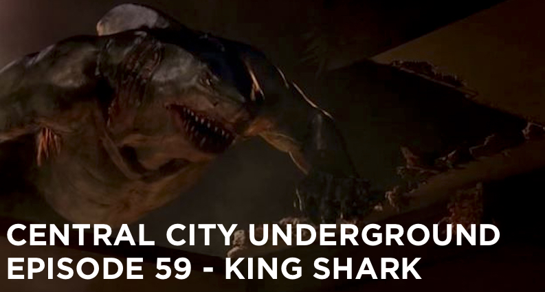 CCU 59 – S2 E15 – King Shark