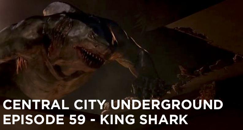 CCU 59 – S2 E15 – King Shark