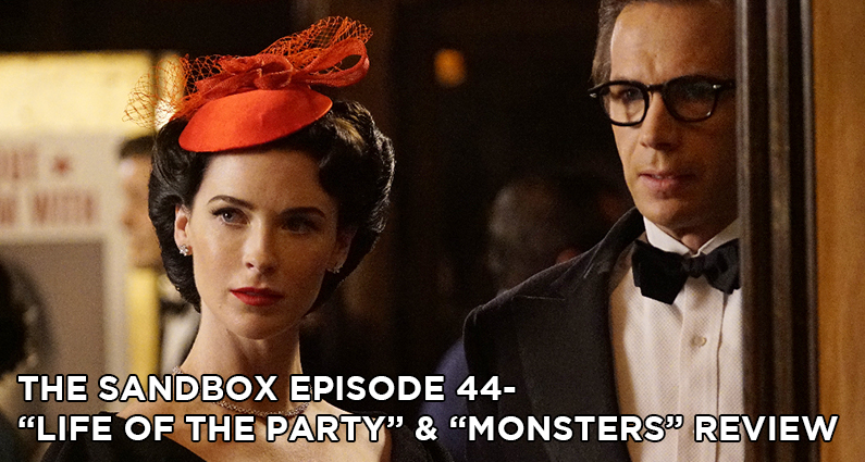 SB44 – Agent Carter S2E6-E7 – Life of the Party and Monsters Review