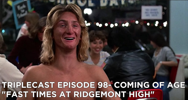"""TC98 – Coming of Age """"Fast Times at Ridgemont High"""""""