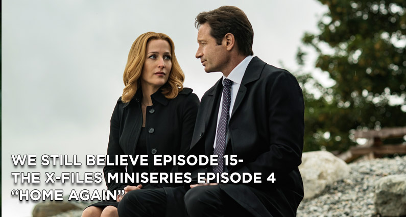 "WSB 15- The X-Files Miniseries Episode 4 ""Home Again"" Review"