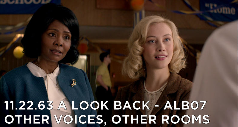 ALB07 – S1E3 – 11.22.63 Other Voices, Other Rooms