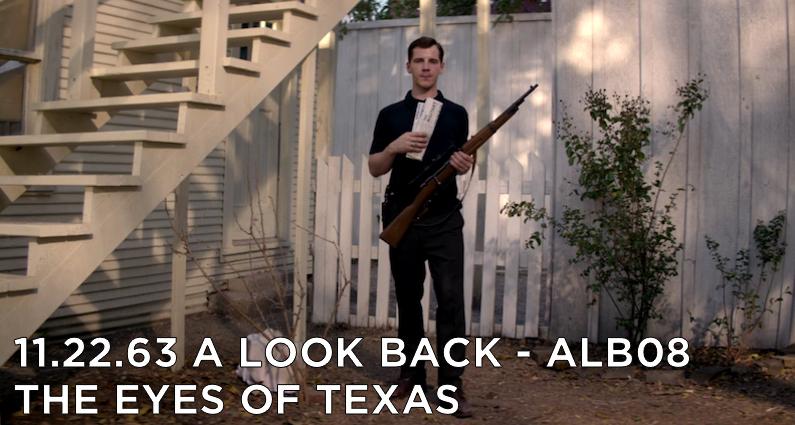 ALB08 – S1E4 – 11.22.63 The Eyes of Texas