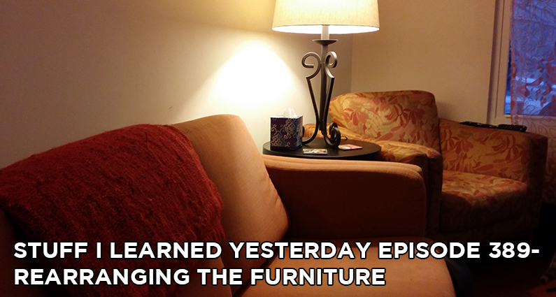 SILY Episode 389 – Rearranging the Furniture