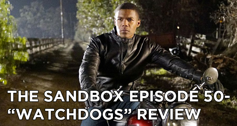 SB50 – S3E14 – Watchdogs Review