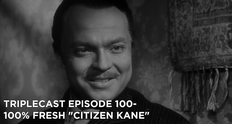 "TC100 – 100% Fresh ""Citizen Kane"""