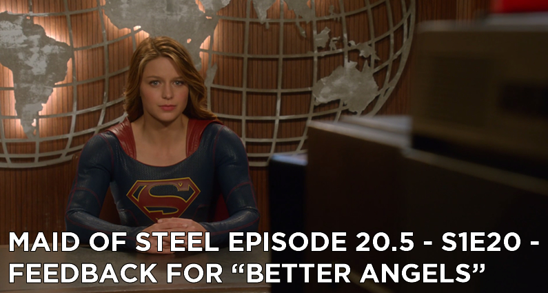 """MOS 20.5 – S1E20 – Feedback for """"Better Angels"""""""
