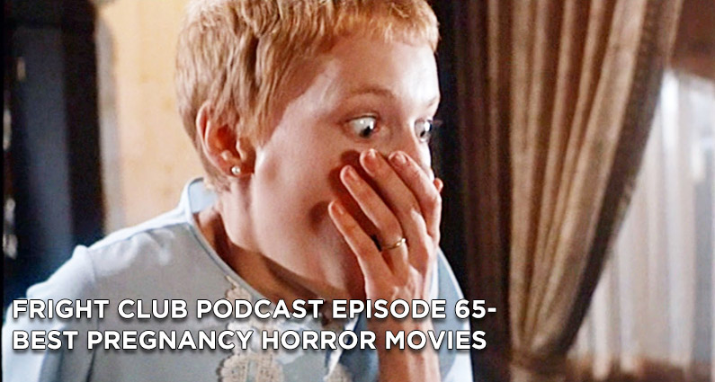 FC 65- Best Pregnancy Horror Movies