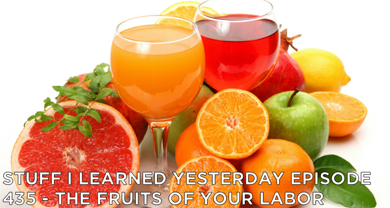 SILY Episode 435 – The Fruits of Your Labor