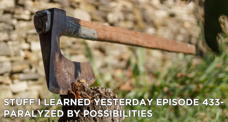 SILY Episode 433- Paralyzed by Possibilities