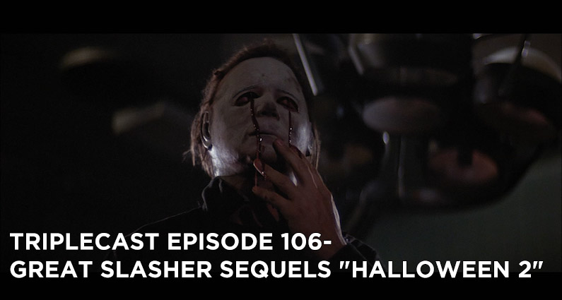 "TC106 – Great Slasher Sequels ""Halloween II"""