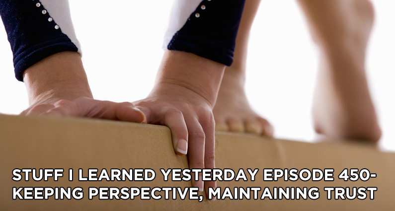 SILY Episode 450 – Keeping Perspective, Maintaining Trust