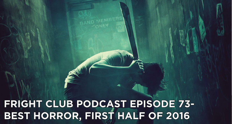 FC 73- Best Horror, First Half of 2016