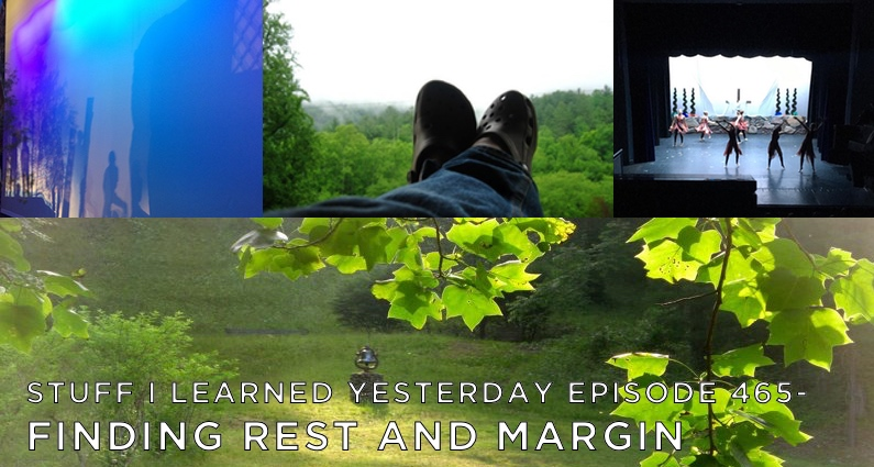 SILY Episode 465- Finding Rest And Margin