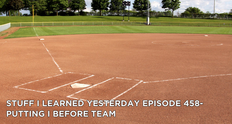 SILY Episode 458 – Putting I Before Team