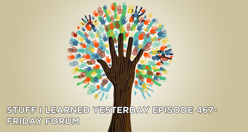 SILY Episode 467-Friday Forum