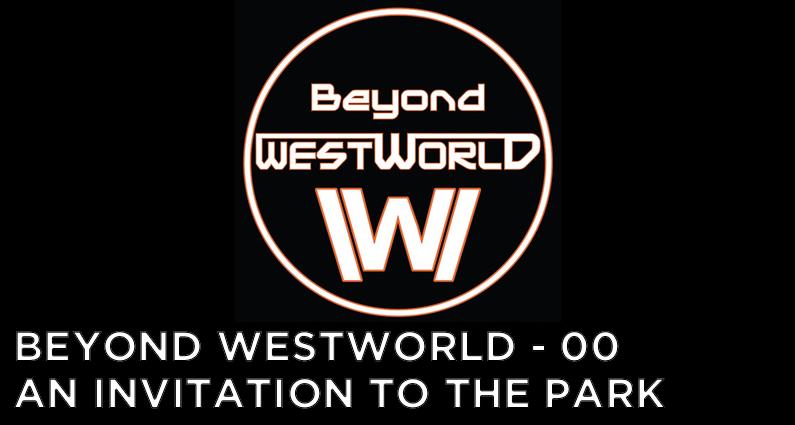 BW00 – Beyond Westworld Trailer
