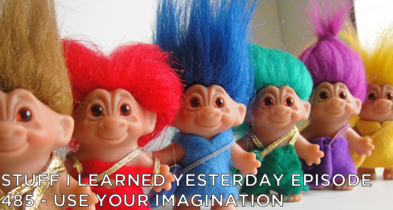 SILY Episode 485 – Use Your Imagination