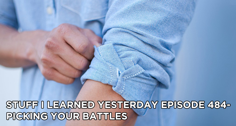 SILY Episode 484 – Picking Your Battles
