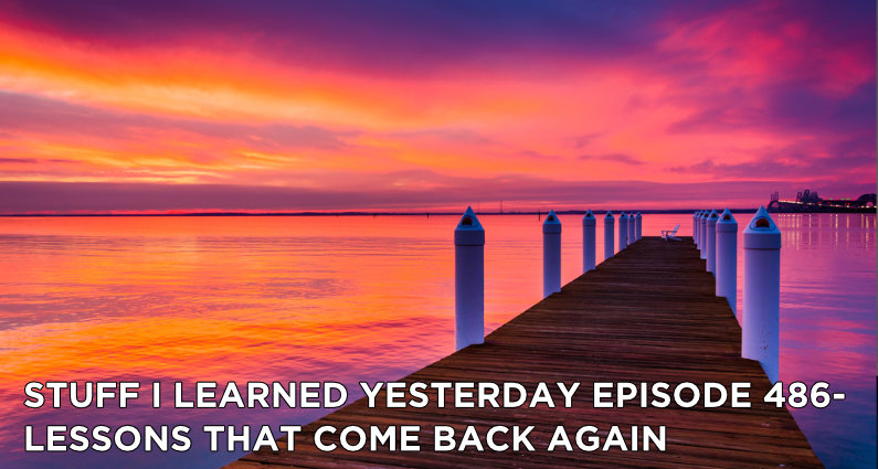SILY Episode 486- Lessons That Come Back Around
