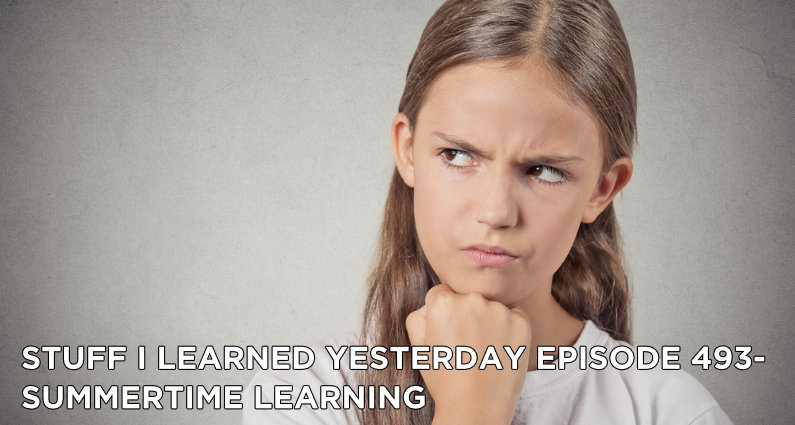 SILY Episode 493- Summertime Learning