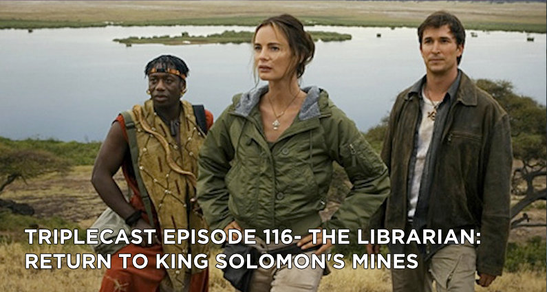 TC116 – The Librarian Return to King Solomon's Mines