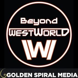 Beyond Westworld Podcast