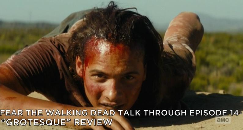 """FTWDTT 14 – S2E8 – """"Grotesque"""" Review"""