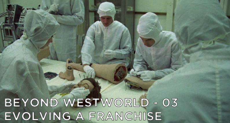 BW03 – Evolving The Westworld Franchise