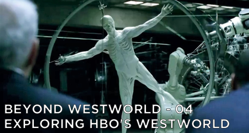 BW04 – Live Without Limits: Exploring HBO's Westworld