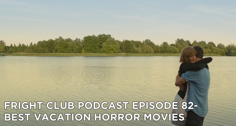 FC 82- Best Vacation Horror Movies