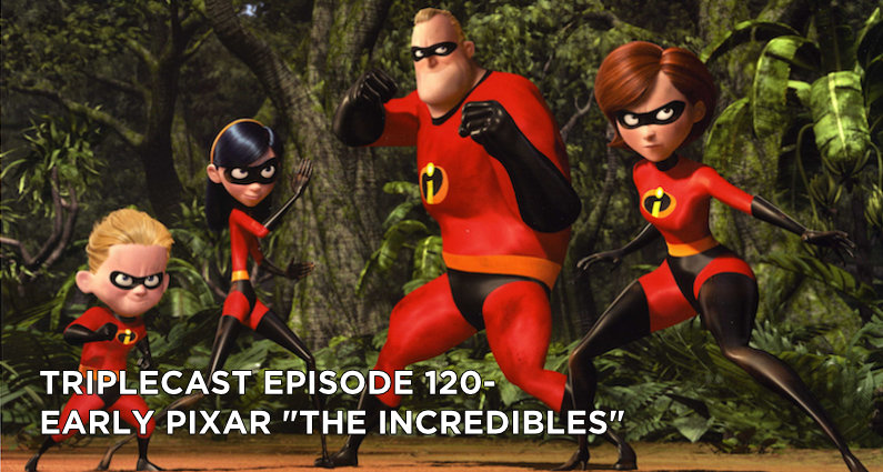 TC120 – Early Pixar The Incredibles