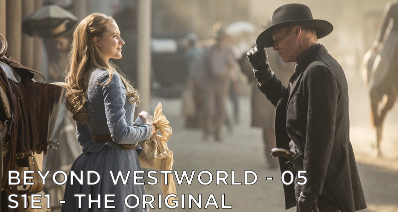 BW05 – The Original – Westworld S1E1