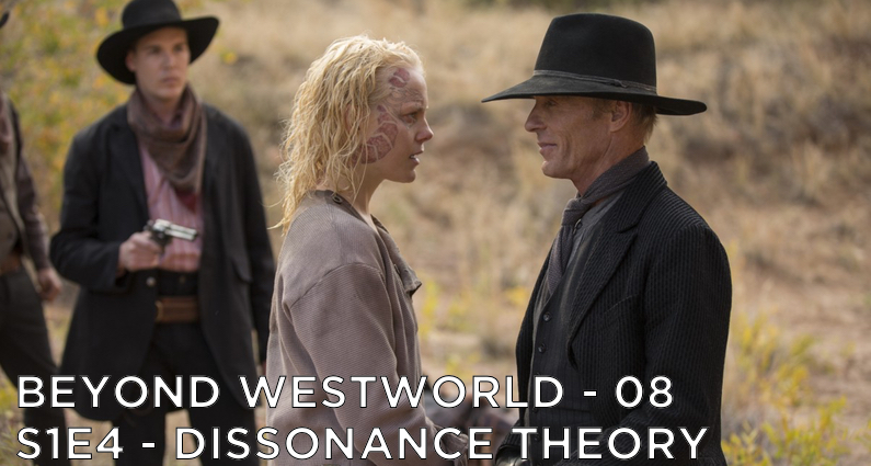 BW08 – Dissonance Theory – Westworld S1E4