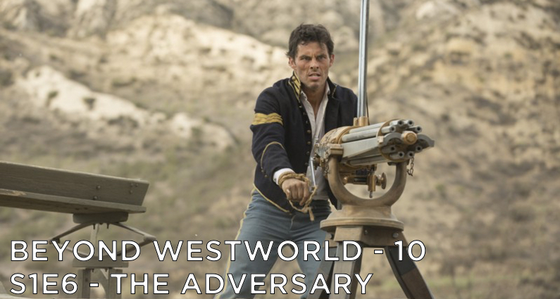 BW10 – The Adversary – Westworld S1E6