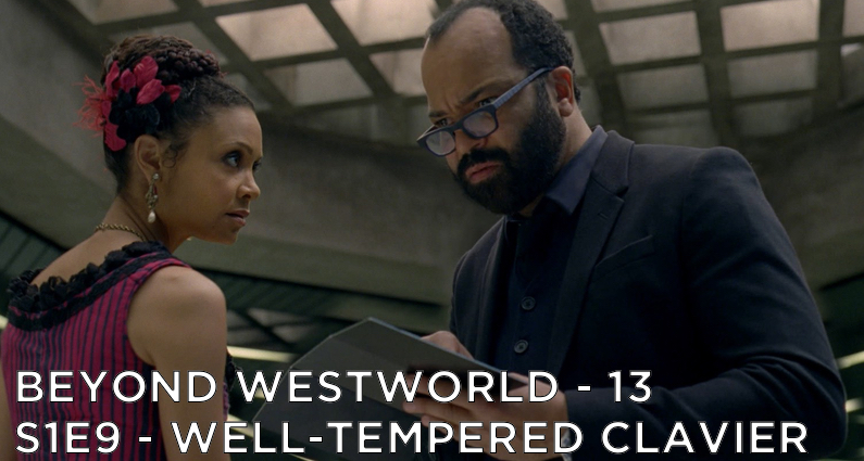 BW13 – The Well-Tempered Clavier – Westworld S1E9