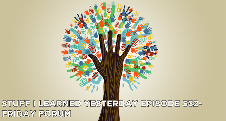 SILY Episode 532 – Friday Forum
