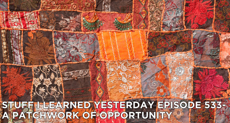 SILY Episode 533- A Patchwork of Opportunity