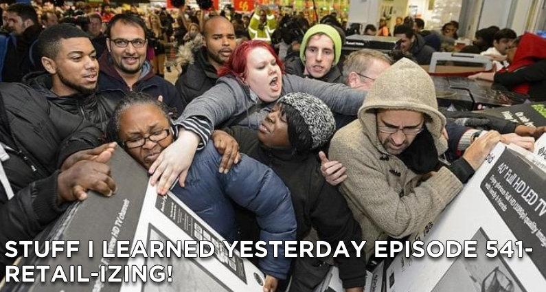 SILY Episode 541 – Retail-izing!