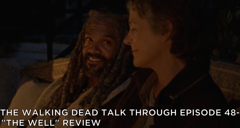 "TWDTT 48 – S7E2 – ""The Well"" Review"