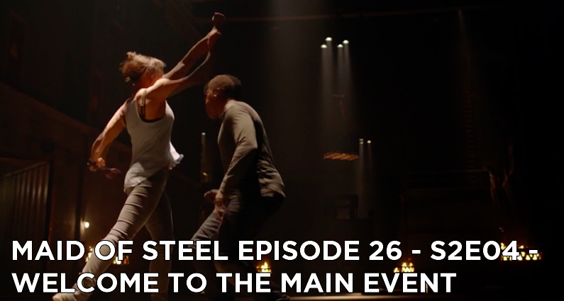 MOS 26 – S2E04 – Welcome to the Main Event