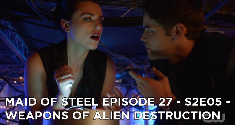 MOS 27 – S2E05 – Weapons of Alien Destruction