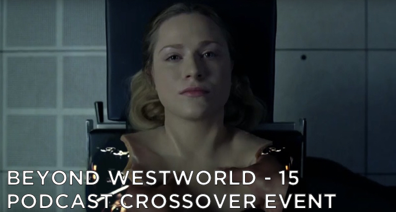 BW15 – Westworld Podcast Crossover with Shat On TV