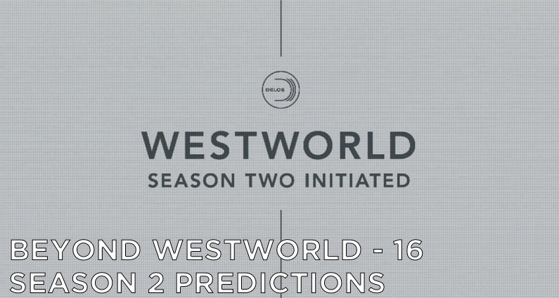 BW16 – Westworld Season 2 Predictions And Expectations