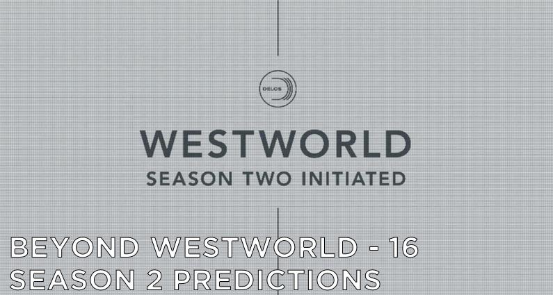 BW16 – Westworld Season 2 Predictions And Expectations